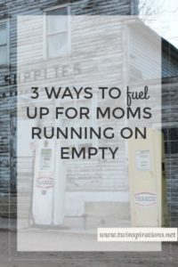 3 Ways to Fuel up for Moms Running on Empty