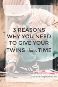 3 Reasons Why You Need to Give Your Twins Alone Time