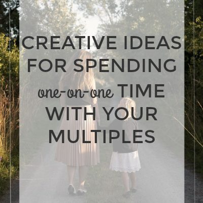 Creative Ideas for Spending One-on-one Time with Your Multiples