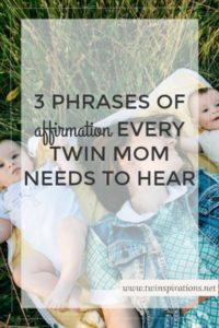 3 Phrases of Affirmation Every Twin Mom Needs to Hear