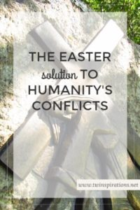 The Easter Solution to Humanity's Conflicts