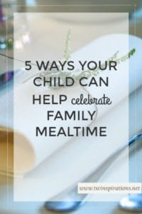 5 Ways Your Child Can Help Celebrate Family Mealtime
