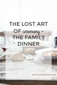 Family Dinner-The Lost Art of Ceremony