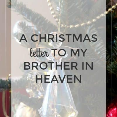 A Christmas Letter to My Brother in Heaven